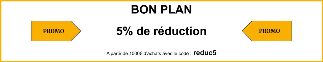 5% de réduction à partir de 1000€ d'achats avec le code reduc5